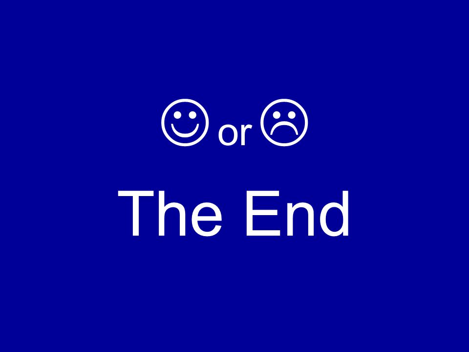  or  The End