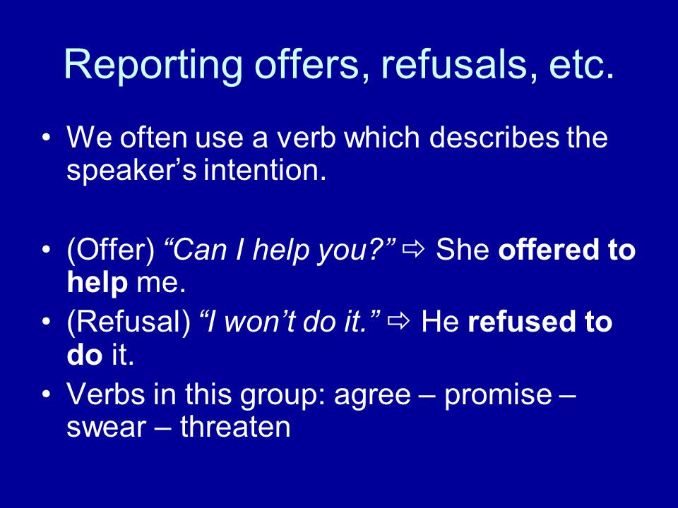 Reporting offers, refusals, etc.