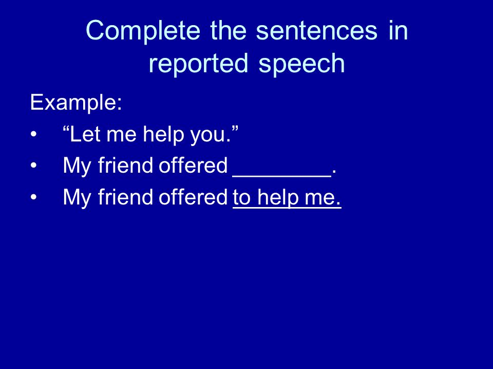 Complete the sentences in reported speech