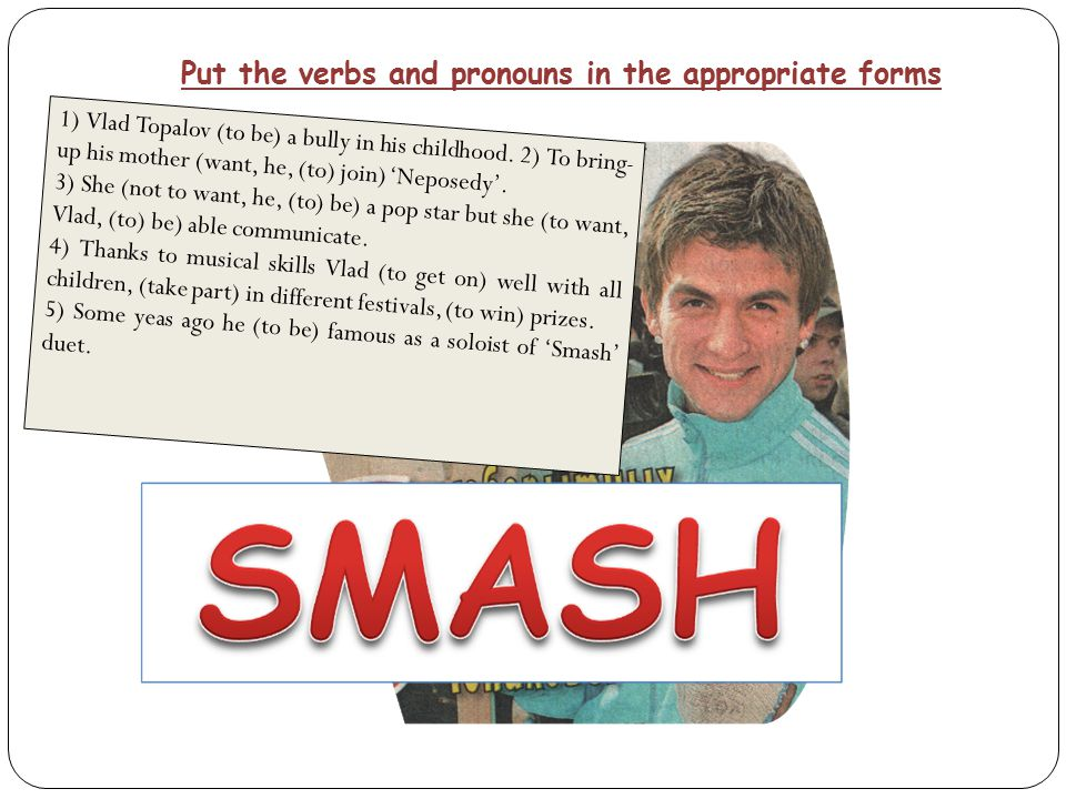 Put the verbs and pronouns in the appropriate forms