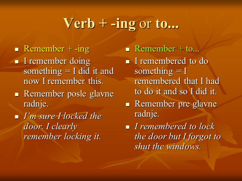 Verb + -ing or to... Remember + -ing