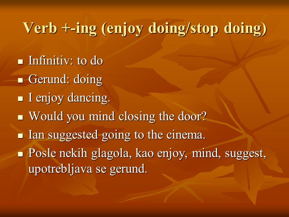 Verb +-ing (enjoy doing/stop doing)