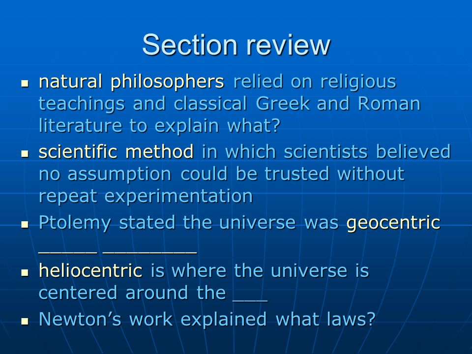Section review natural philosophers relied on religious teachings and classical Greek and Roman literature to explain what