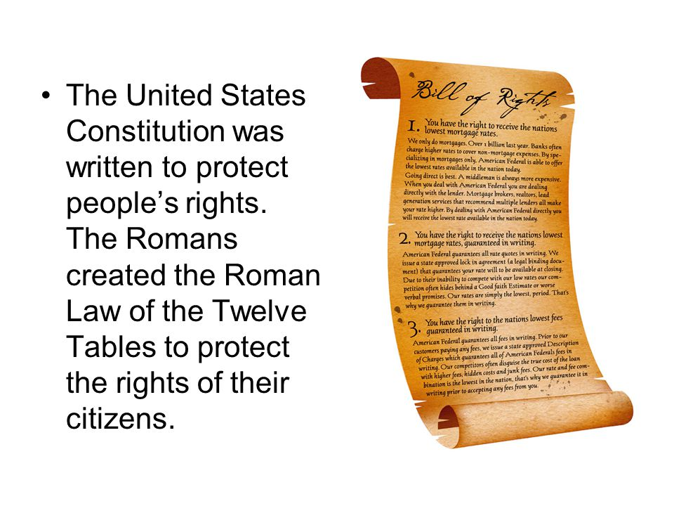 The United States Constitution was written to protect people's rights
