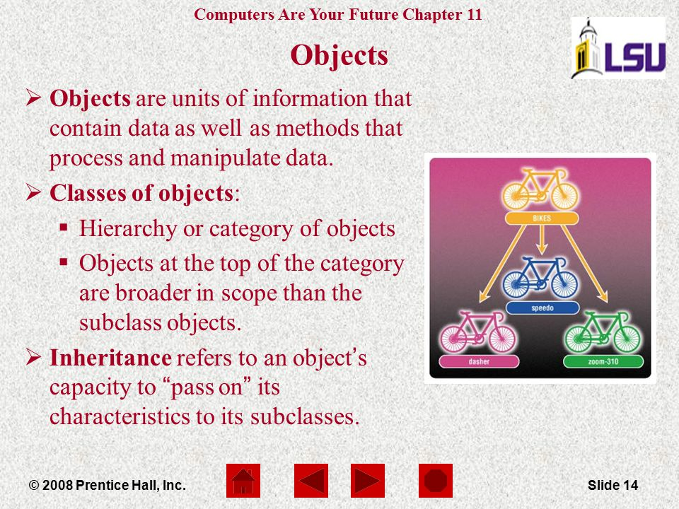 Objects Objects are units of information that contain data as well as methods that process and manipulate data.