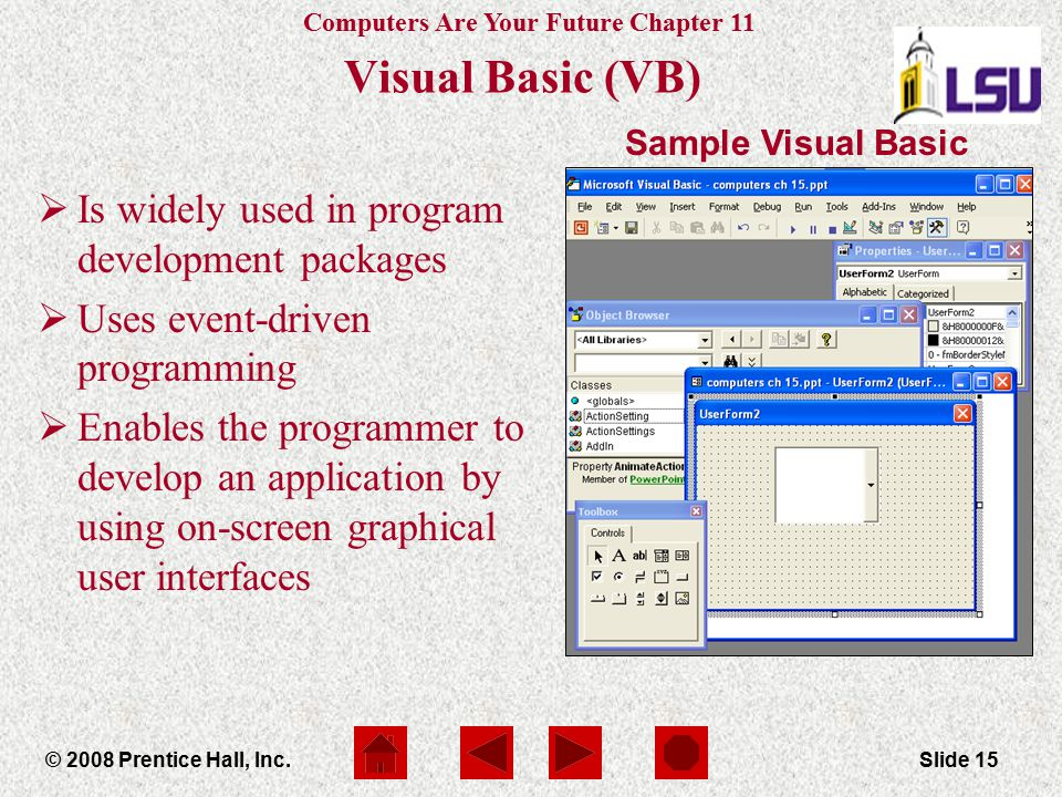 Visual Basic (VB) Is widely used in program development packages