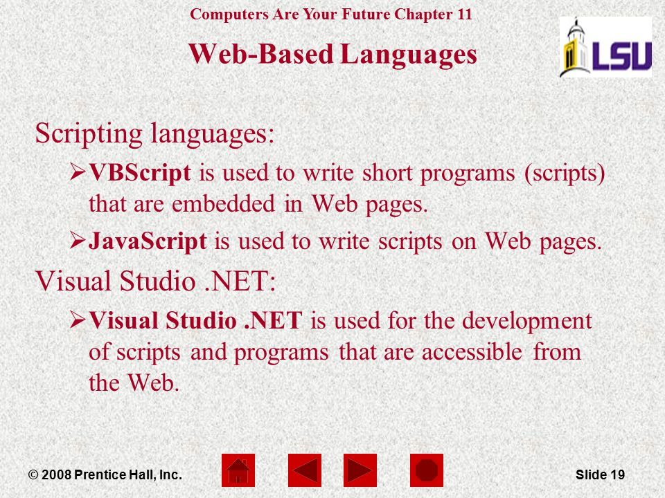 Web-Based Languages Scripting languages: Visual Studio .NET: