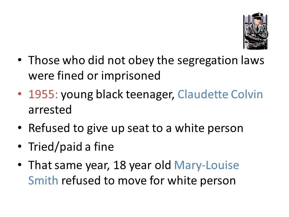 Those who did not obey the segregation laws were fined or imprisoned