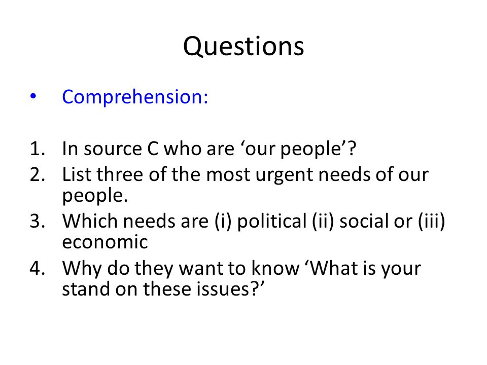 Questions Comprehension: In source C who are 'our people'