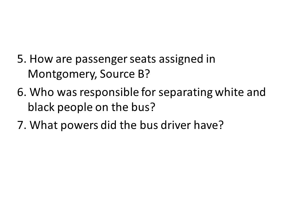 5. How are passenger seats assigned in Montgomery, Source B. 6