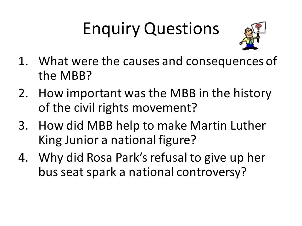 Enquiry Questions What were the causes and consequences of the MBB