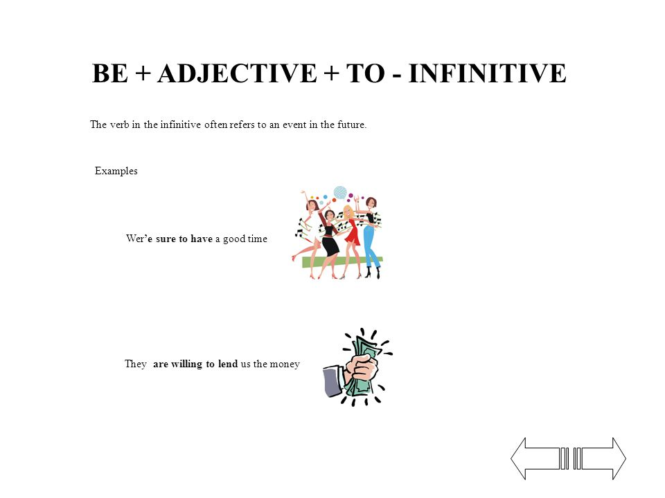BE + ADJECTIVE + TO - INFINITIVE