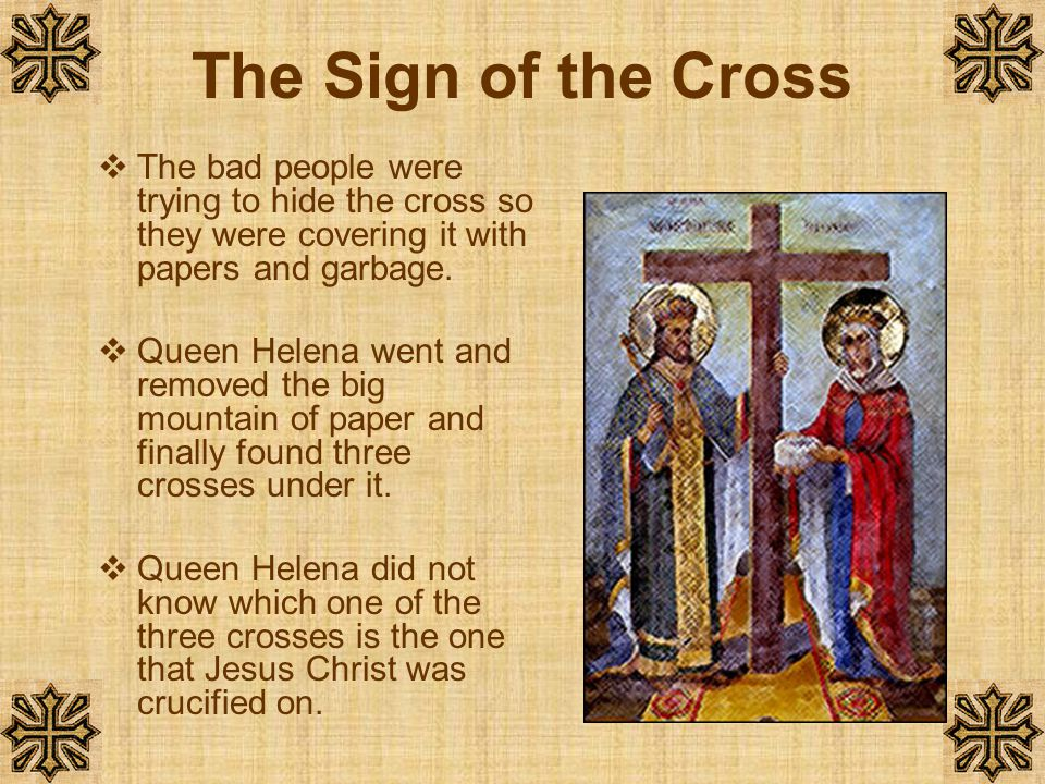 The Sign of the Cross The bad people were trying to hide the cross so they were covering it with papers and garbage.