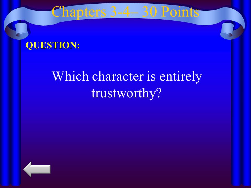 Which character is entirely trustworthy