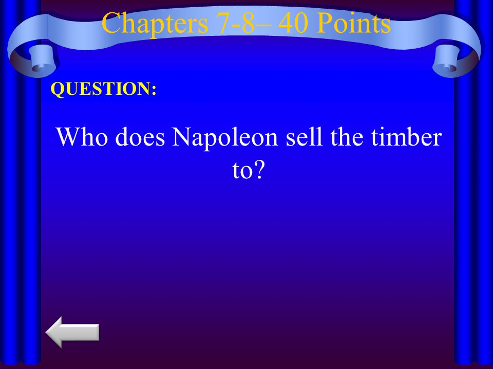 Who does Napoleon sell the timber to