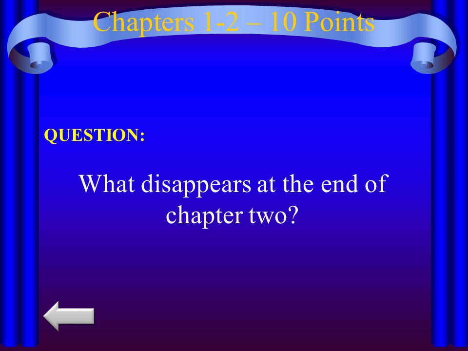 What disappears at the end of chapter two