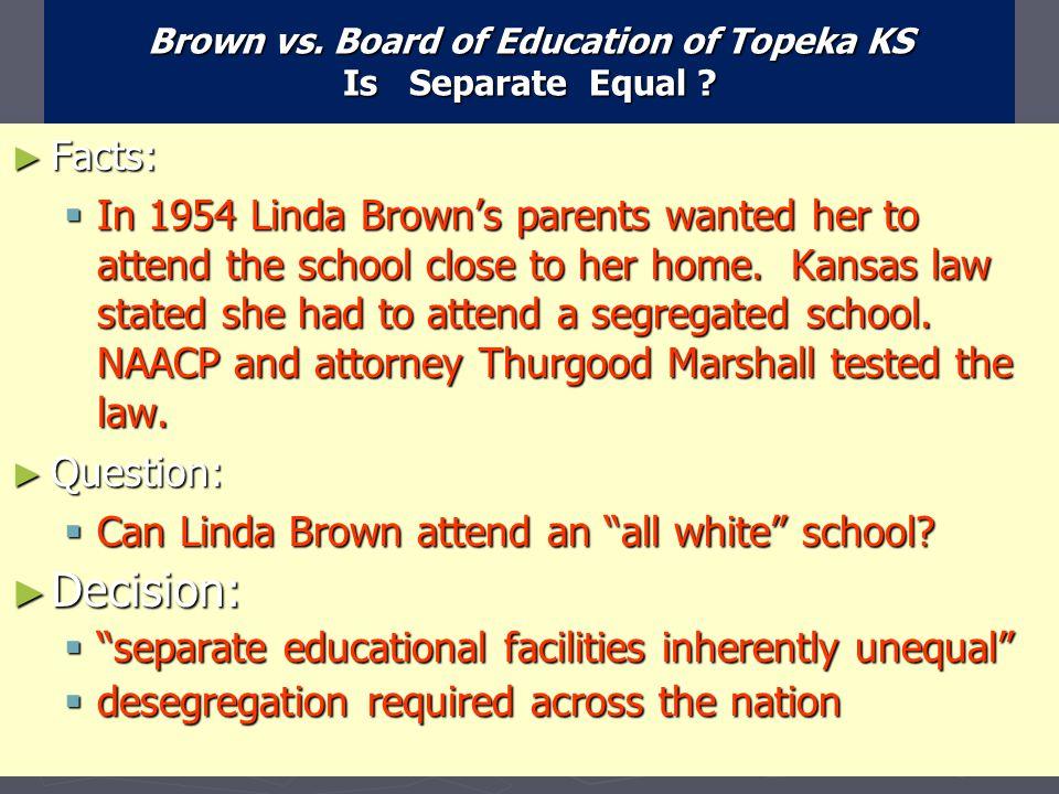 Brown vs. Board of Education of Topeka KS Is Separate Equal