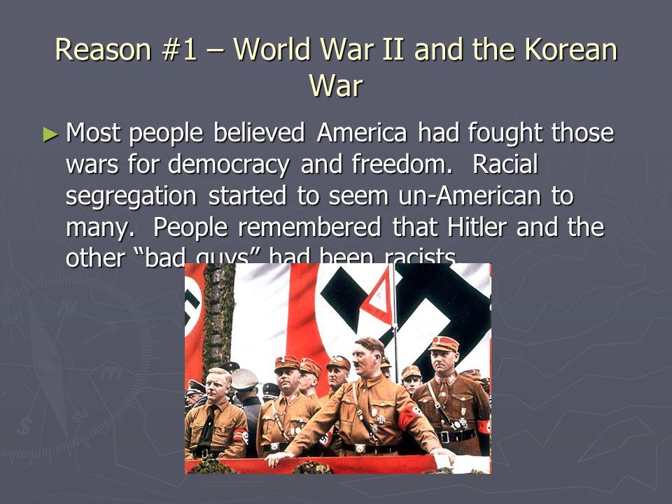 Reason #1 – World War II and the Korean War
