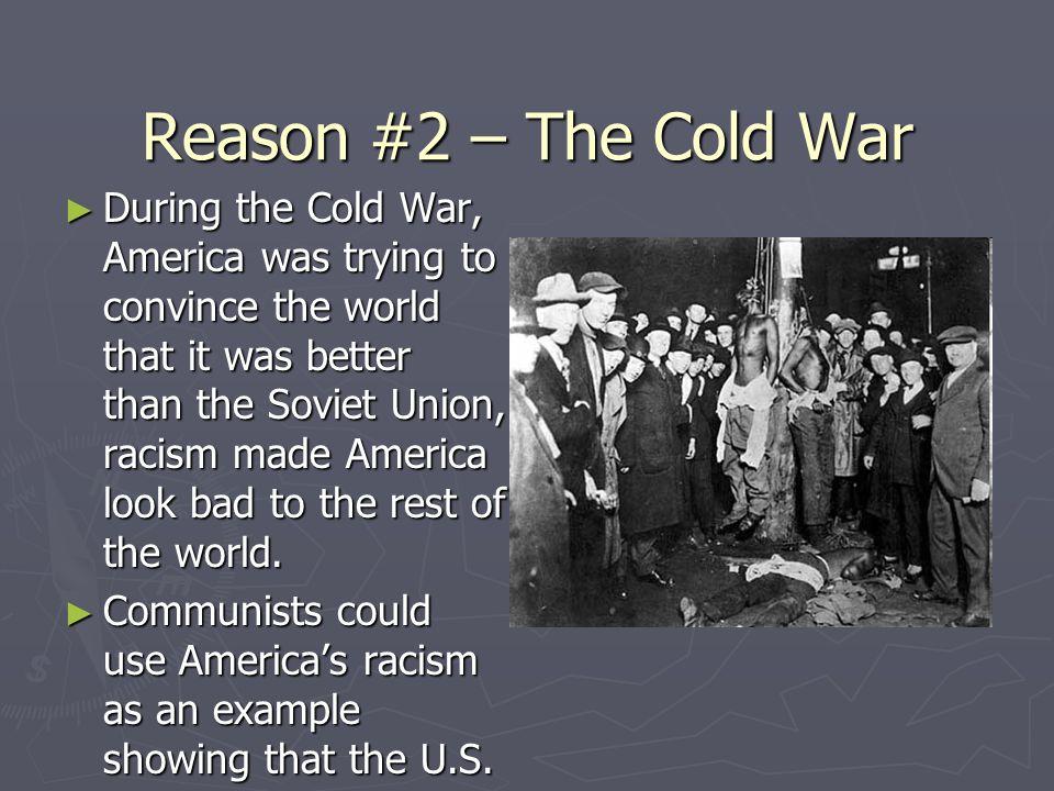 Reason #2 – The Cold War