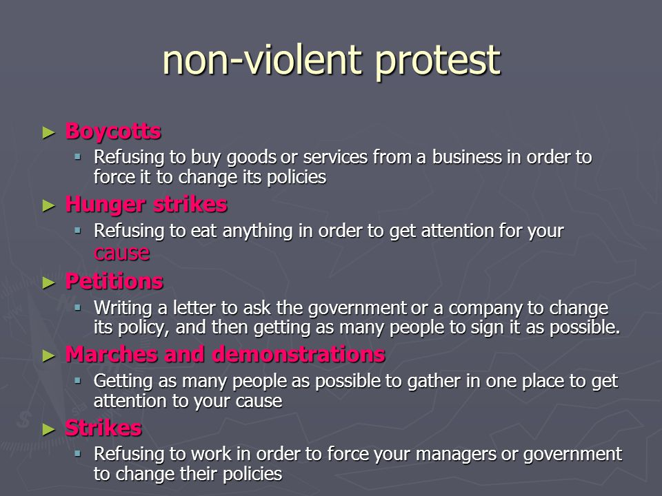 non-violent protest Boycotts Hunger strikes Petitions