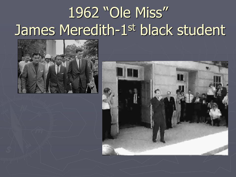 1962 Ole Miss James Meredith-1st black student