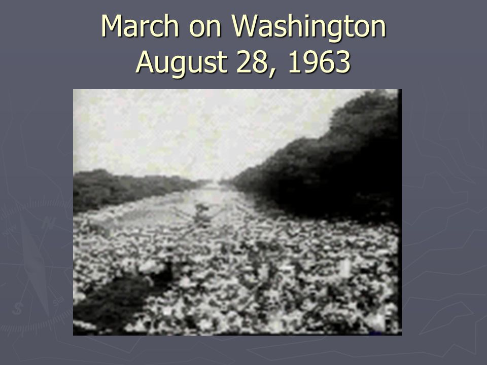 March on Washington August 28, 1963
