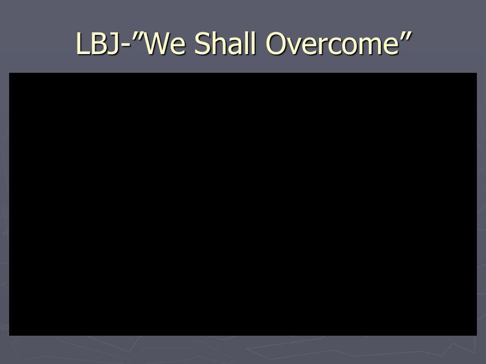LBJ- We Shall Overcome