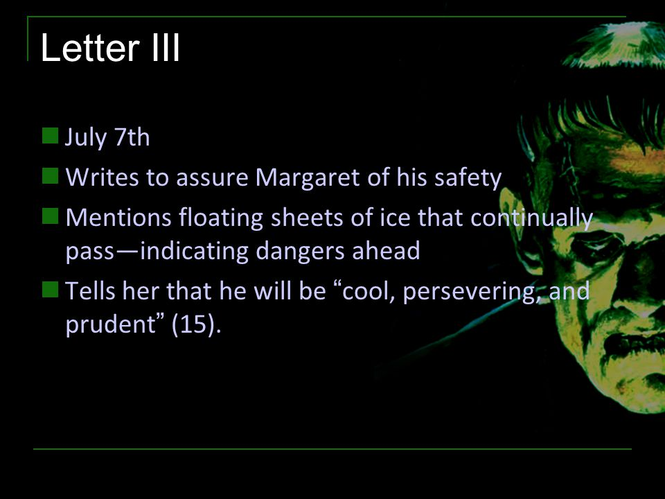 Letter III July 7th Writes to assure Margaret of his safety