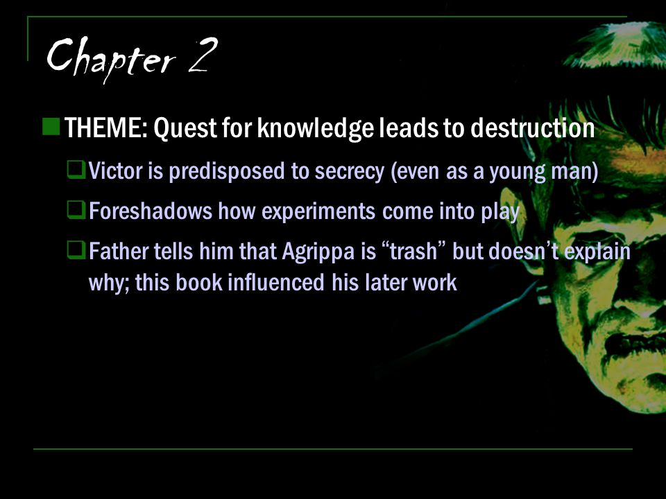 Chapter 2 THEME: Quest for knowledge leads to destruction