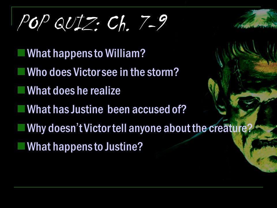 POP QUIZ: Ch. 7-9 What happens to William