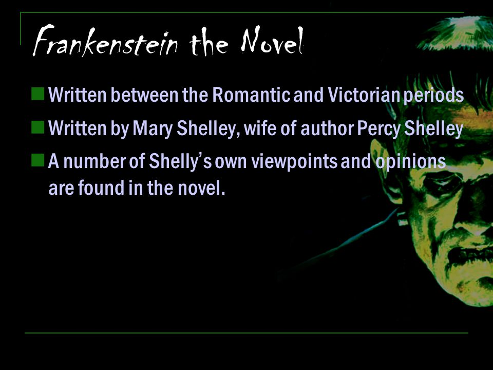 the romantic view in frankenstein on the science and technology a novel written by mary shelley Shelley follows the tradition of mary wollstonecraft's letters written in  of frankenstein: essays on mary shelley's novel  science science, technology.