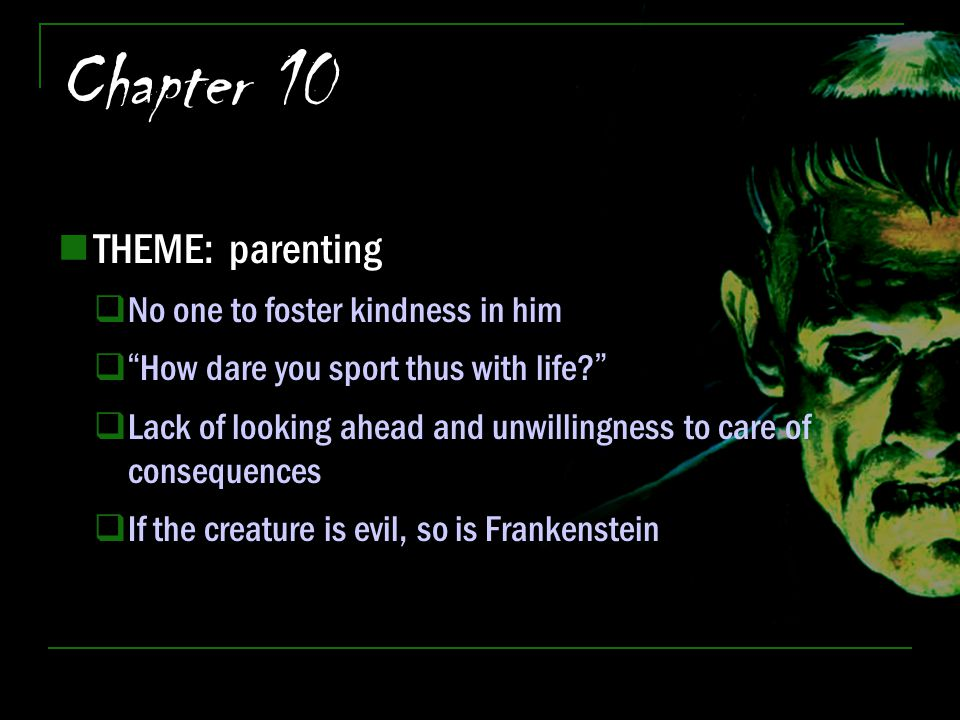 Chapter 10 THEME: parenting No one to foster kindness in him