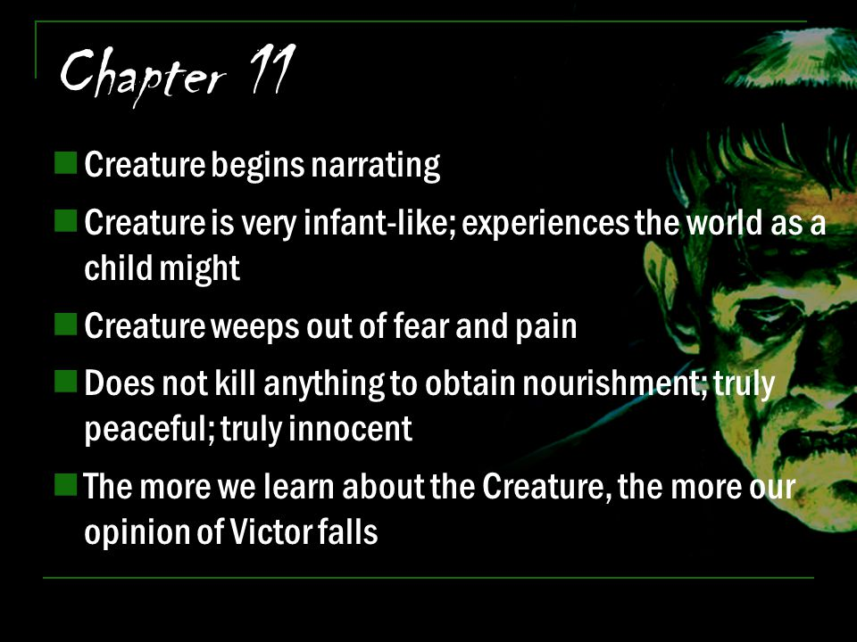 Chapter 11 Creature begins narrating