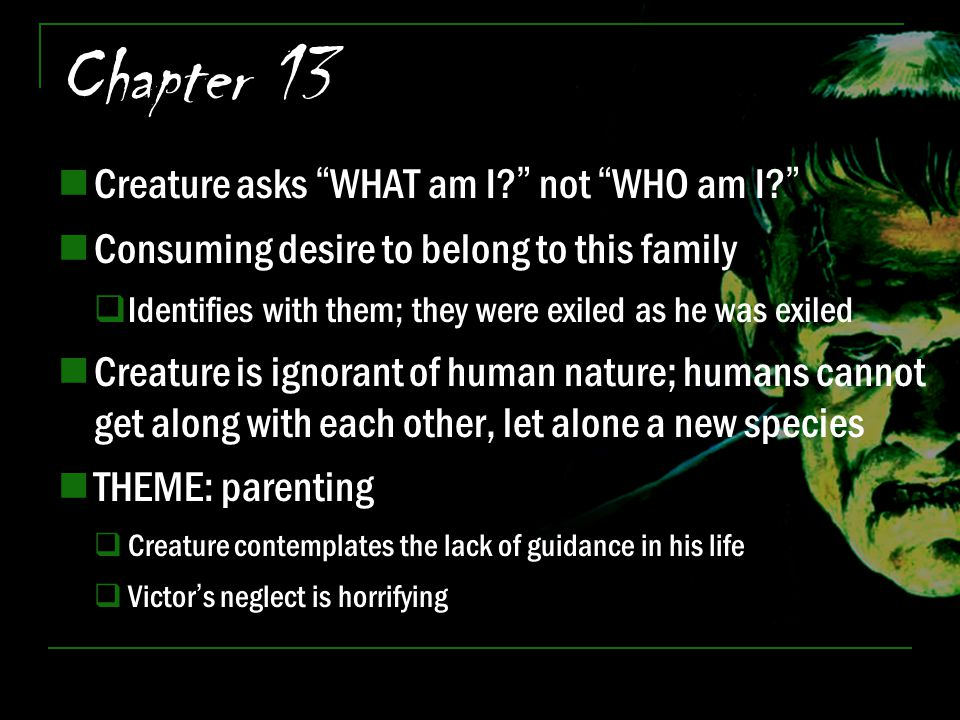 Chapter 13 Creature asks WHAT am I not WHO am I