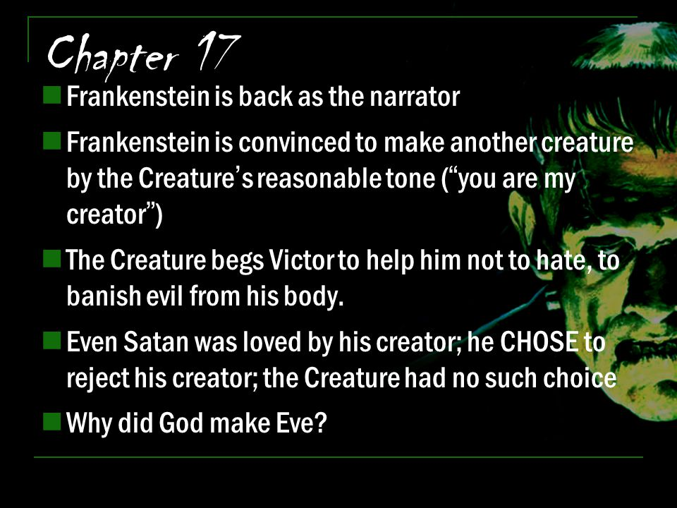 Chapter 17 Frankenstein is back as the narrator