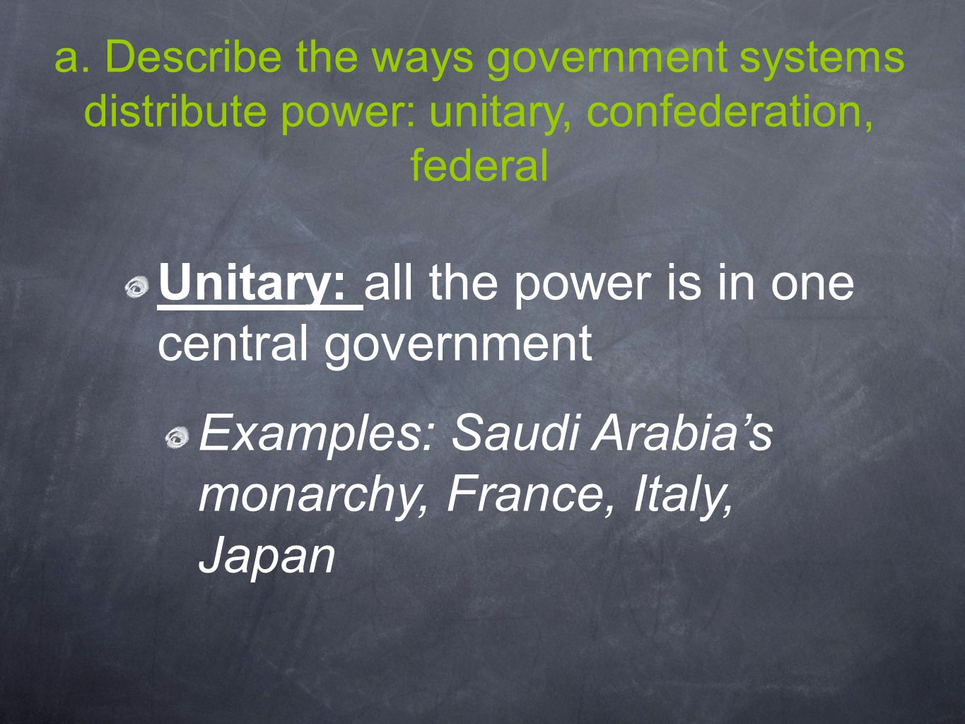 Unitary: all the power is in one central government
