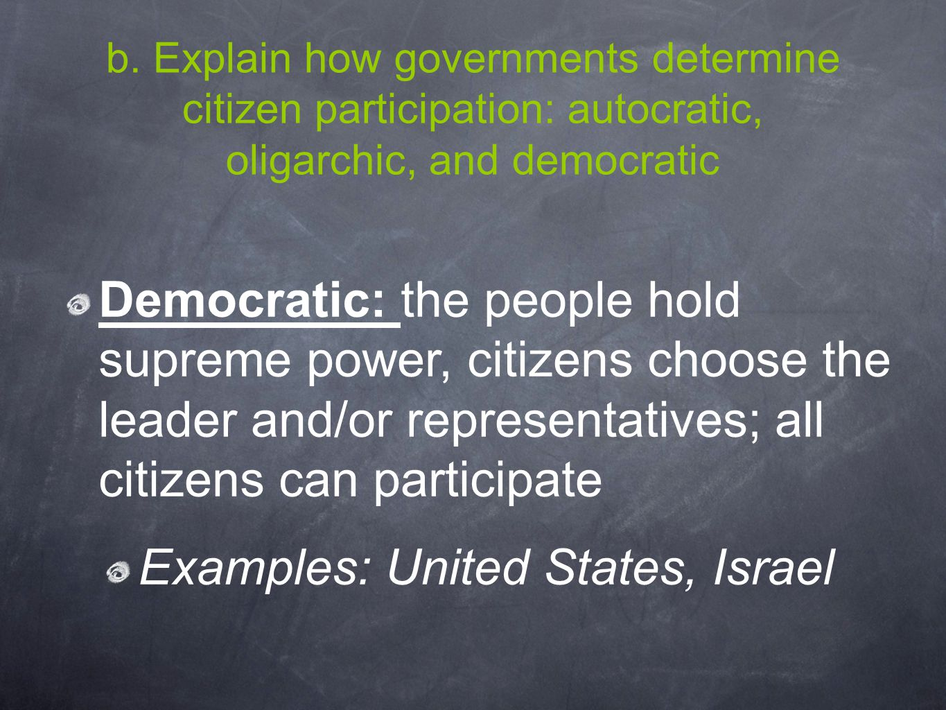 Examples: United States, Israel