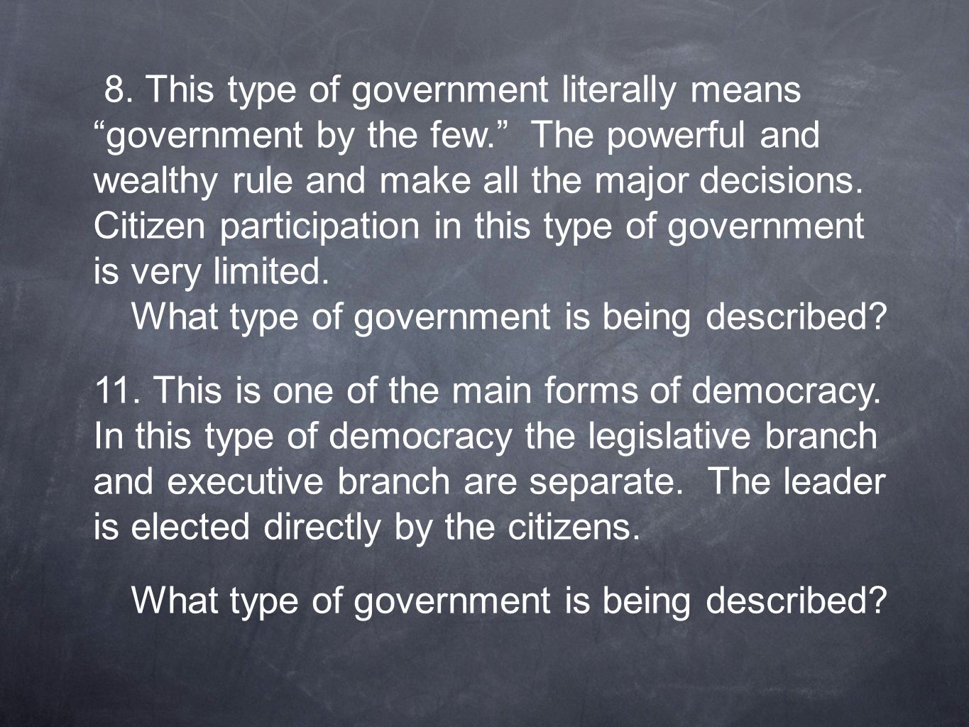 8. This type of government literally means government by the few