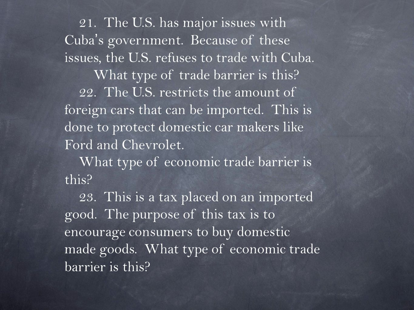 21. The U. S. has major issues with Cuba's government