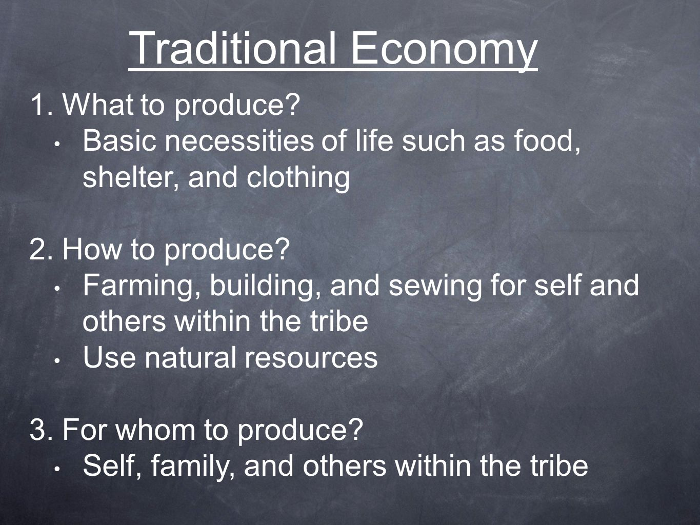 Traditional Economy What to produce