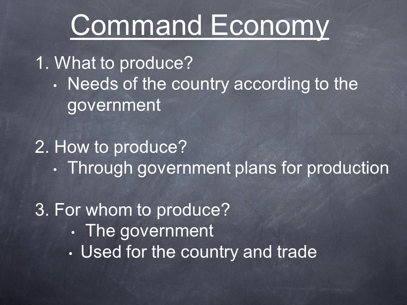 Command Economy 1. What to produce