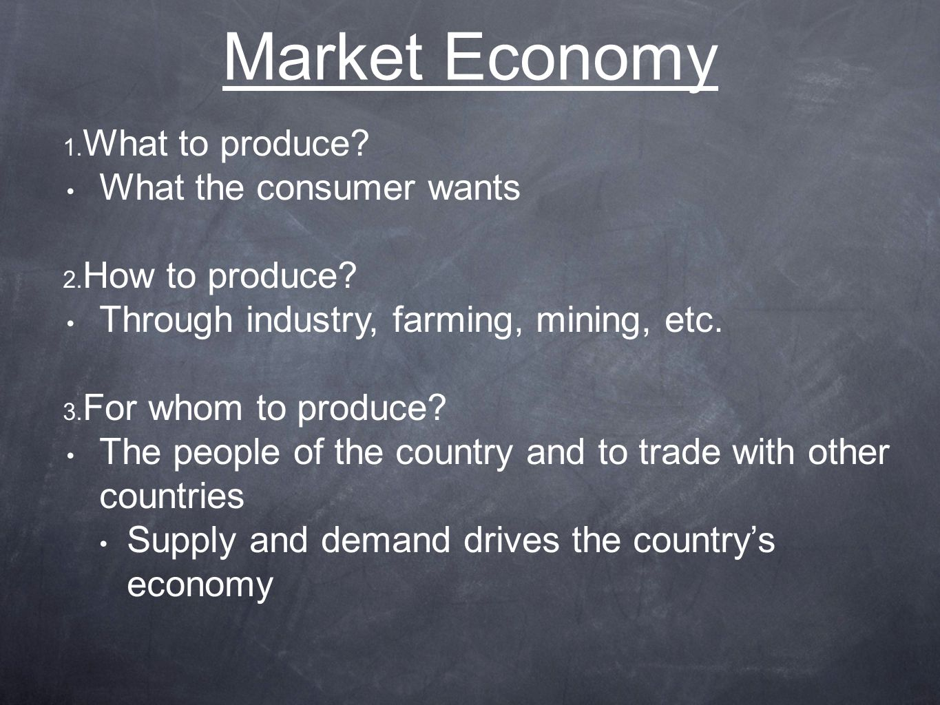 Market Economy What to produce What the consumer wants
