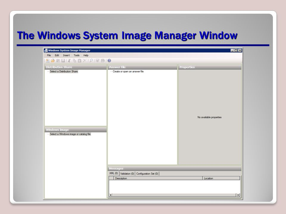 The Windows System Image Manager Window