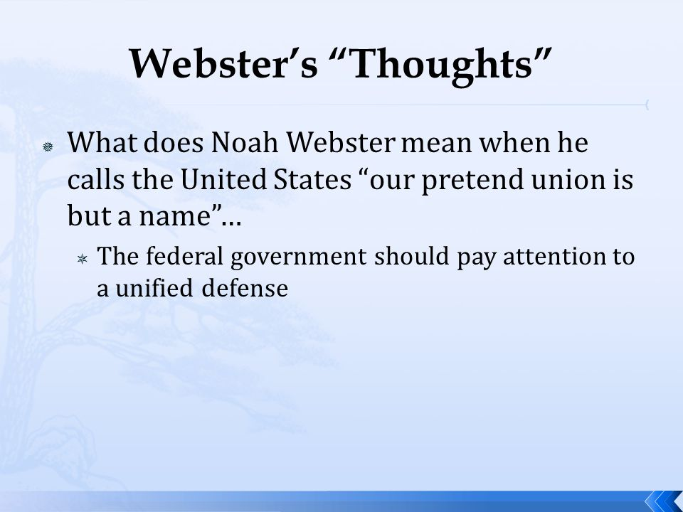 Webster's Thoughts What does Noah Webster mean when he calls the United States our pretend union is but a name …