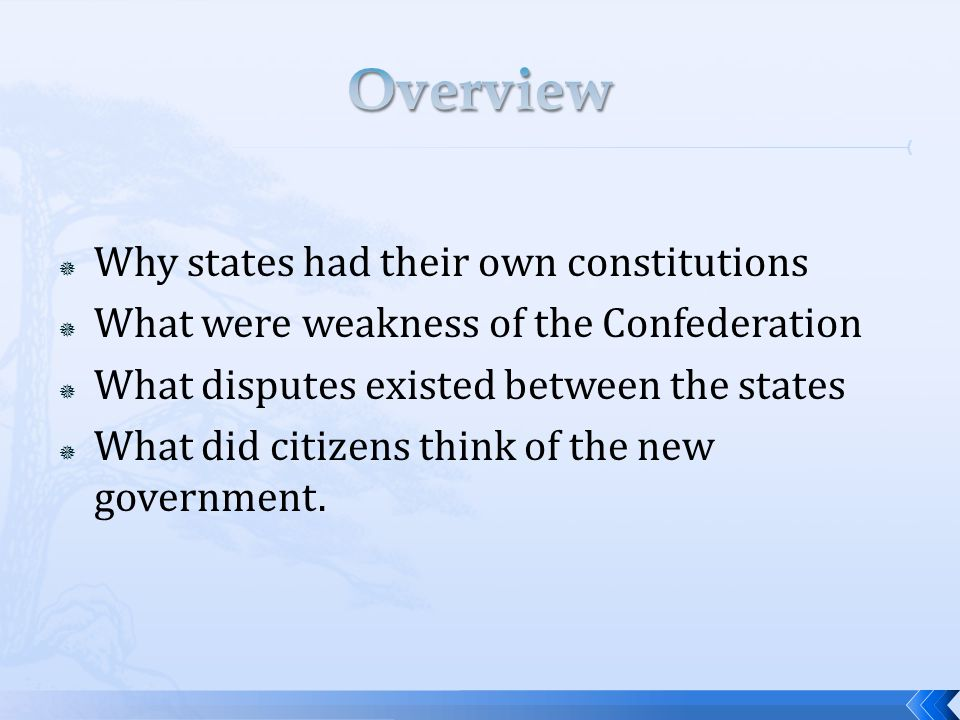 Overview Why states had their own constitutions