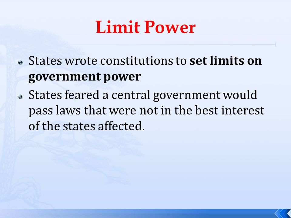 Limit Power States wrote constitutions to set limits on government power.