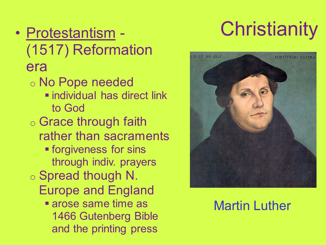 Christianity Protestantism - (1517) Reformation era Martin Luther