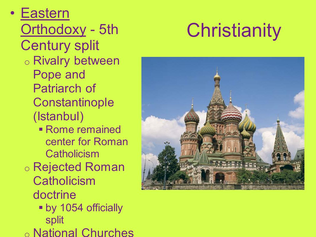 Christianity Eastern Orthodoxy - 5th Century split