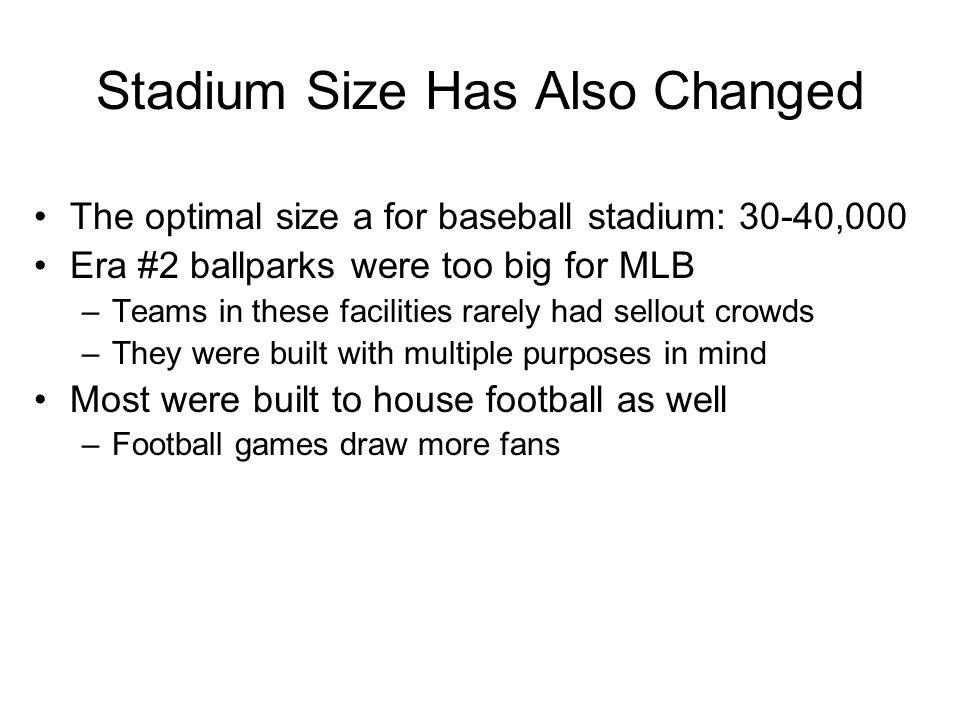 Stadium Size Has Also Changed