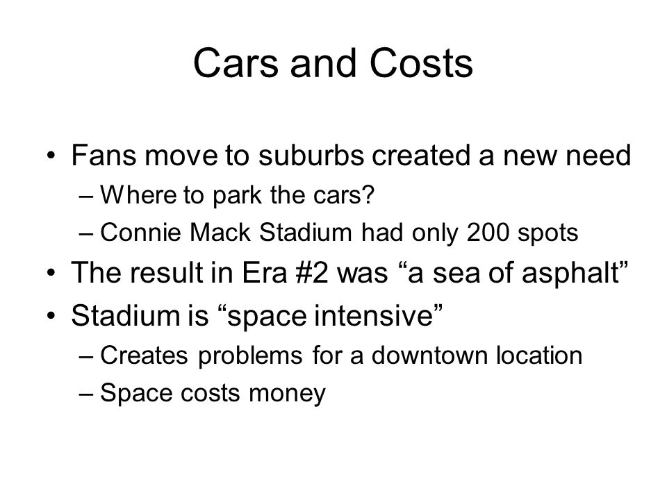 Cars and Costs Fans move to suburbs created a new need